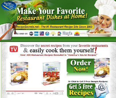 As Seen At TV Presents: Recipe Secrets - FREE America's Secret Recipes Cookbook - Discover New Secret Restaurant Recipes - Join RecipeSecrets: Register now and we'll send you recipes from your favorite restaurants...  - New Secret Recipes Daily - Delicious 5 Star Restaurant Recipes - Exclusive